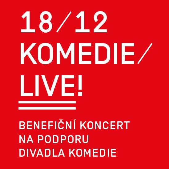 KOMEDIE/LIVE - Benefiční koncert na podporu Divadla Komedie Oficiální zdroj: Divadl Komedie