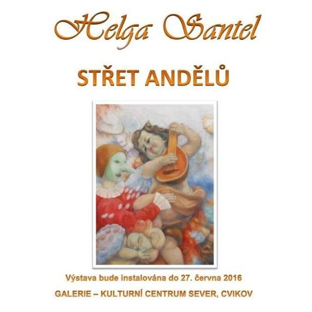 Helga Santel: Střet andělů, plakát Oficiální zdroj: Kulturní centrum SEVER, Cvikov